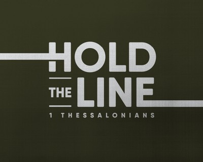2018 T4 1Thess-Hold-Line_Web feature