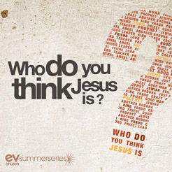 Who do you think Jesus is?