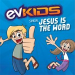 Jesus Is the Word_Album EVKids